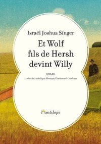 Wolf fils de Hersh devint Willy